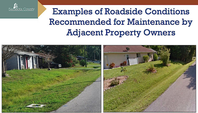 In April, staff presented these photos as examples of rights of way property owners should be able to mow without difficulty. Image courtesy Sarasota County