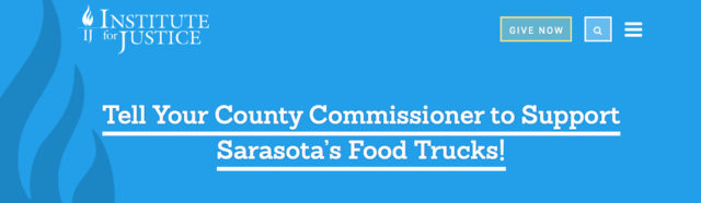 The Institute for Justice has this banner on its website, accompanying information about the plight of food truck operators in Sarasota County. Image from the website
